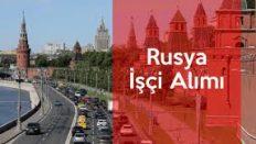 Rusya 144 Bin 583 İşçi Alacak